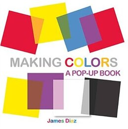 Book Making Colors: A Pop-up Book by James Diaz