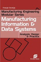 Manufacturing Information And Data Systems: Analysis, Design and Practice