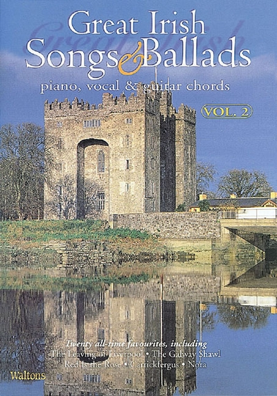 Great Irish Songs & Ballads - Volume 2: Piano, Vocal & Guitar Chords ...