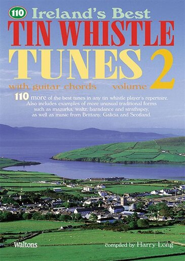 110 Ireland\'s Best Tin Whistle Tunes - Volume 2: With Guitar Chords ...