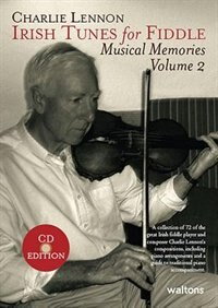 Irish Tunes For Fiddle: Musical Memories, Volume 2 by Charlie Lennon