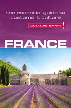 France - Culture Smart!: The Essential Guide To Customs & Culture
