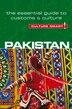 Pakistan - Culture Smart!: The Essential Guide To Customs & Culture by Safia Haleem