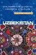 Uzbekistan - Culture Smart!: The Essential Guide To Customs & Culture by Alex Ulko