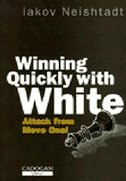 Winning Quickly With White by Iakov Neishtadt