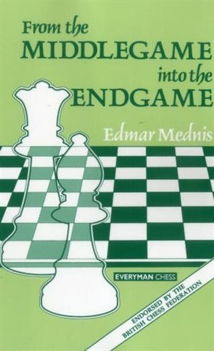From Middlegame Into Endgame by Everyman Chess