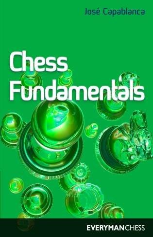 Chess Fundamentals (Algebraic) by Jose Capablanca