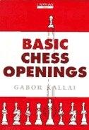 Basic Chess Openings by Gabor Kallai