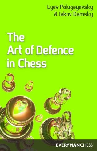Art of Defence in Chess by Iakov Damsky