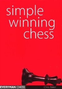 Simple Winning Chess by Chris Baker
