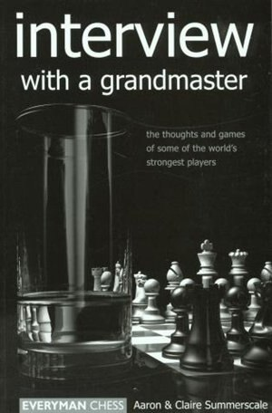 Interview with a Grandmaster by Aaron Summerscale