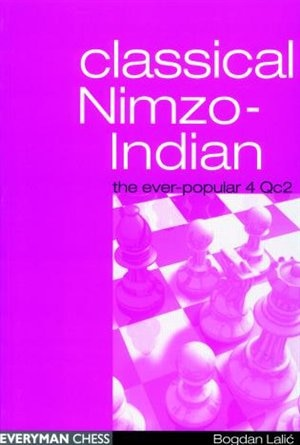 Classical Nimzo-indian: The Ever-popular 4qc2 by Bogdan Lalic