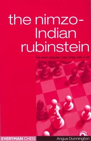 Nimzo-Indian Rubenstein: The Main Lines with 4e3 by Angus Dunnington