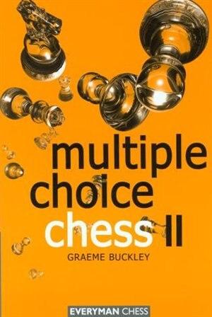 Multiple Choice Chess II by Graeme Buckley