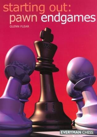 Starting Out: Pawn Endgames by Glenn Flear