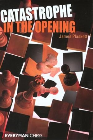 Catastrophe in the Opening by James Plaskett