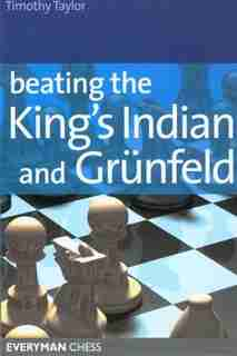 Beating The King's Indian And Grünfeld by Timothy Taylor