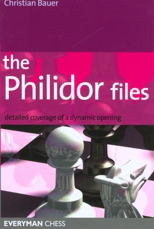 Philidor Files: Detailed Coverage of a Dynamic Opening by Christian Bauer