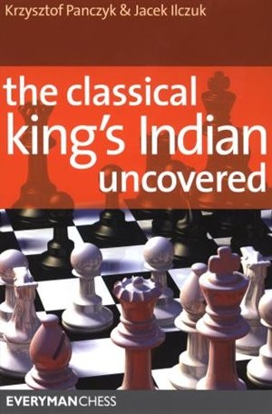 Classical King's Indian Uncovered by Krzysztof Panczyk
