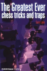 Greatest Ever Chess Tricks And Traps