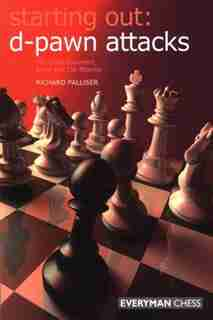 Starting Out: d-pawn Attacks: The Colle-Zukertort, Barry and 150 Attacks by Richard Palliser