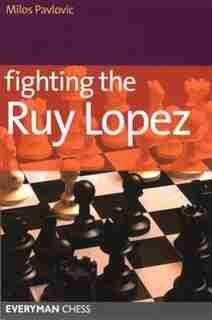 Fighting the Ruy Lopez by Milos Pavlovic