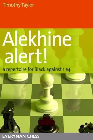 Alekhine Alert!: A repertoire for Black against 1 e4 by Timothy Taylor