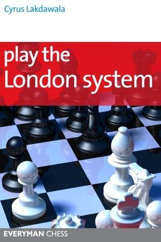 Play the London System by Cyrus Lakdawala