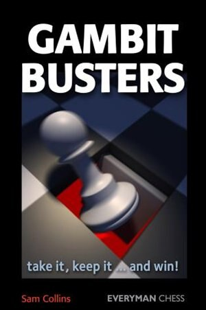 Gambit Busters: Take it, keep it... and win! by Sam Collins