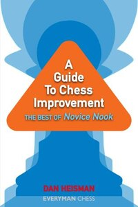 A Guide to Chess Improvement: The Best of Novice Nook