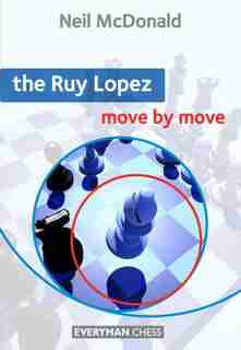 Ruy Lopez: Move By Move by Neil Mcdonald