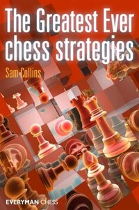 Greatest Ever Chess Strategies