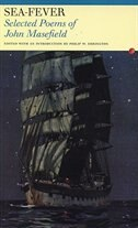 Sea Fever: Selected Poems of John Masefield