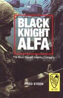 Black Knight Alfa: The most feared infantry unit