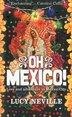 Oh Mexico!: Love and Adventure in Mexico City by Lucy Neville