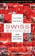 Swiss Watching: Inside the Land of Milk and Money by Diccon Bewes