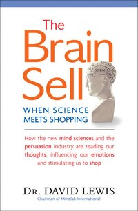 The Brain Sell: When Science Meets Shopping