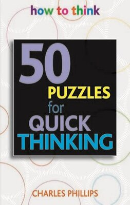 Book 50 Puzzles For Quick Thinking: How To Think by Charles Phillips