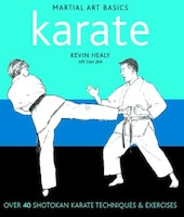 Karate: Over 40 Shotokan Karate Techniques & Exercises