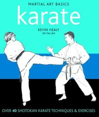 Karate: Over 40 Shotokan Karate Techniques & Exercises