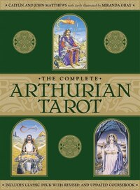 The Complete Arthurian Tarot: Includes Classic Deck With Revised And Updated Workbook