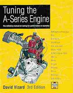 Tuning the A-Series Engine: The Definitive Manual on Tuning for Performance or Economy by DAVID VIZARD