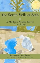 The Seven Veils Of Seth: A Modern Arabic Novel from Libya