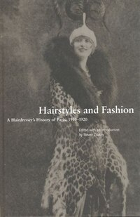 Hairstyles And Fashion: A Hairdresser's History Of Paris, 1910-1920