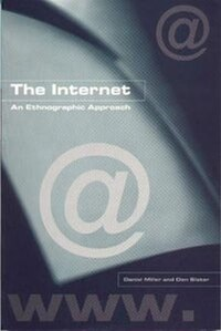 The Internet: An Ethnographic Approach