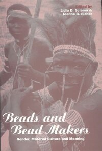 Beads And Bead Makers: Gender, Material Culture and Meaning