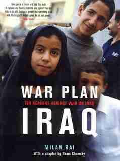War Plan Iraq: Ten Reasons Against War On Iraq by Milan Rai
