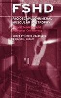 Facioscapulohumeral Muscular Dystrophy (fshd): Clinical Medicine And Molecular Cell Biology