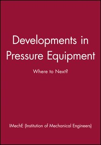 Developments in Pressure Equipment: Where to Next?