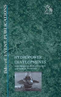 Hydropower Developments: New Projects, Rehabilitation, and Power Recovery
